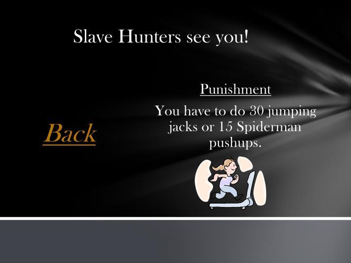 Slave Hunters see
