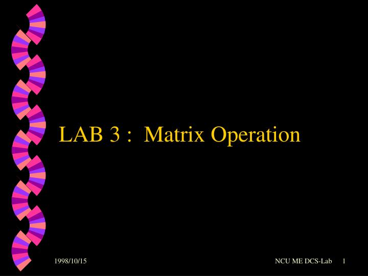 Lab 3 matrix operation