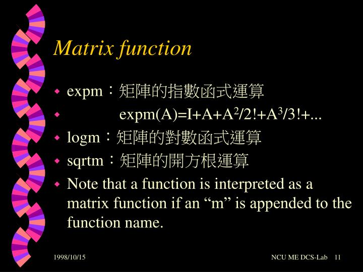 Matrix function