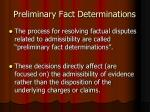 preliminary fact determinations1