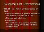 preliminary fact determinations12