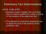 preliminary fact determinations5