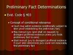 preliminary fact determinations7