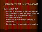 preliminary fact determinations8