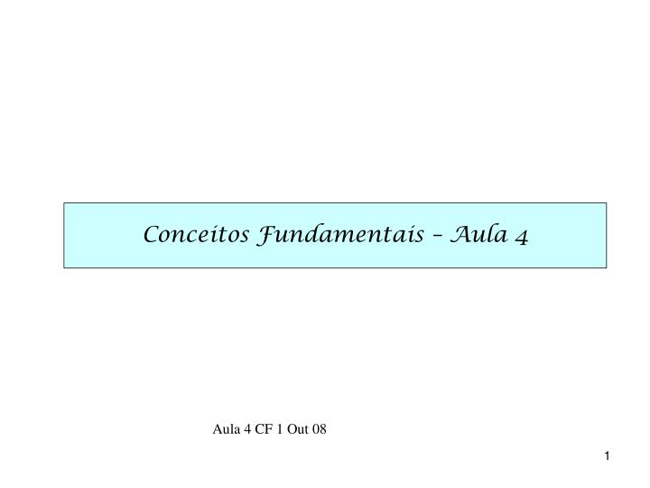 Conceitos Fundamentais – Aula 4