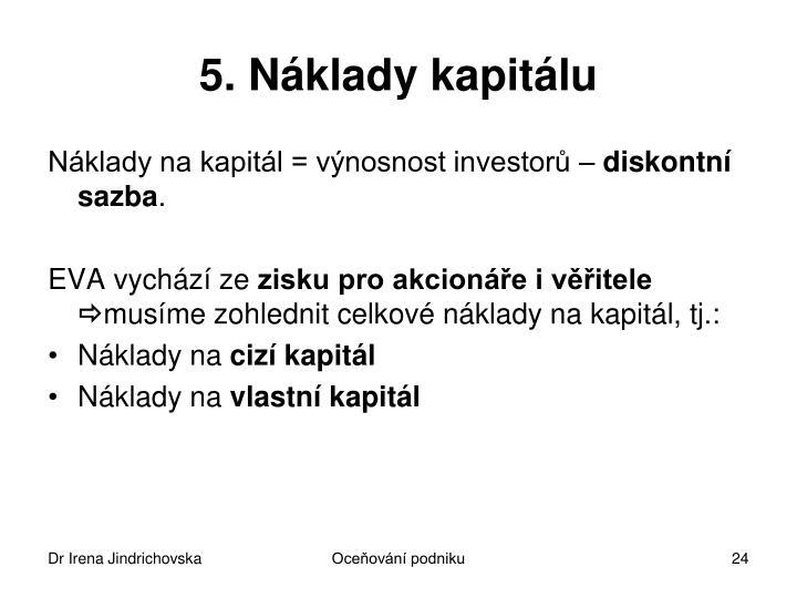 5. Náklady kapitálu
