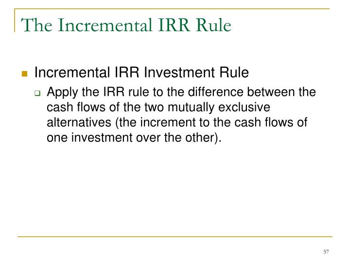 The Incremental IRR Rule