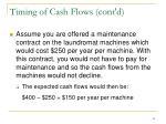 timing of cash flows cont d