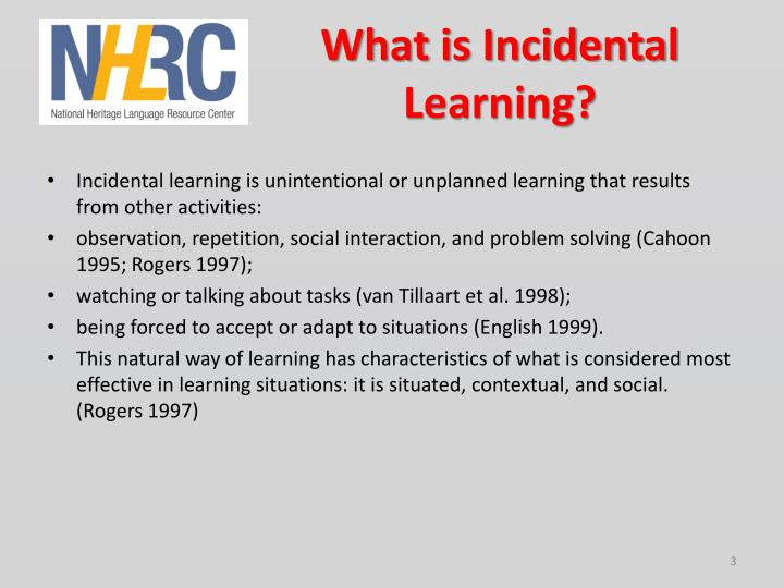 What is Incidental Learning?