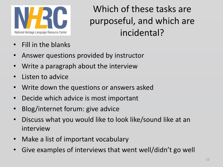 Which of these tasks are purposeful, and which are incidental?