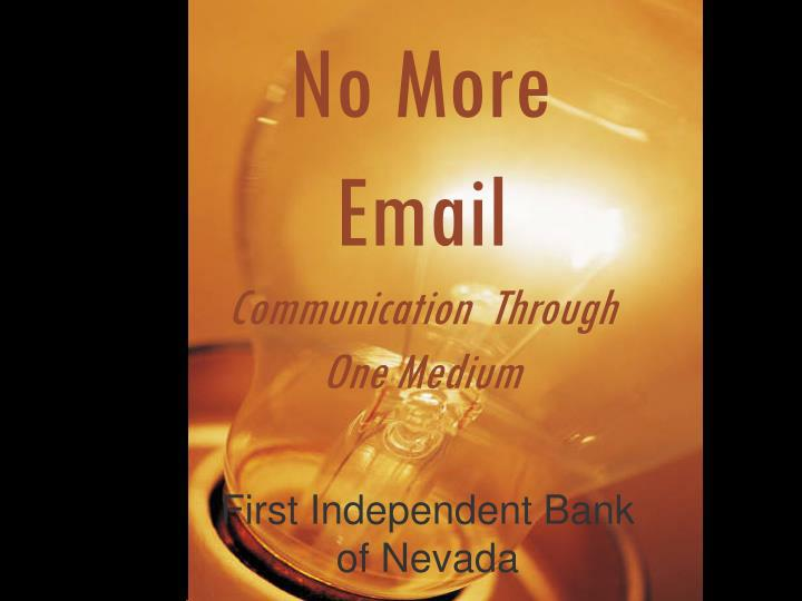 No more email communication through one medium