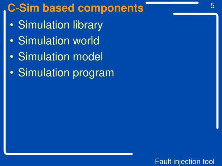 C-Sim based components