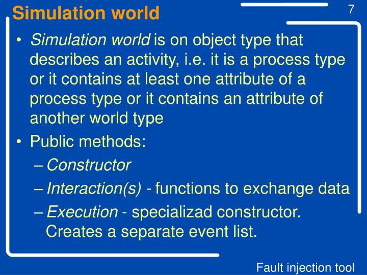 Simulation world