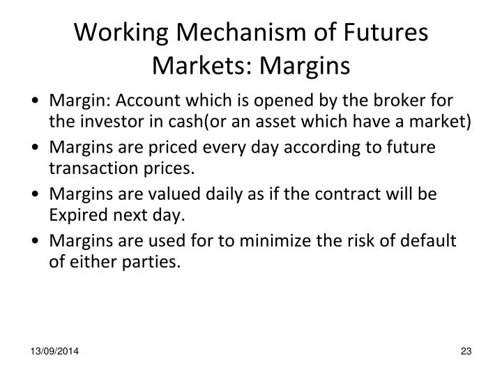 Working Mechanism of Futures Markets: