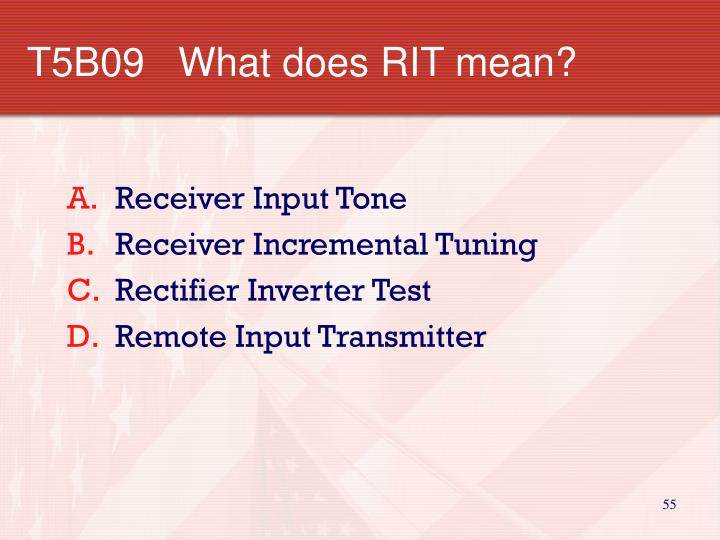 T5B09   What does RIT mean?