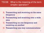 t5c08 what is the meaning of the term simplex operation