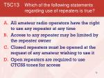 t5c13 which of the following statements regarding use of repeaters is true