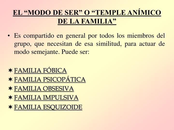 """EL """"MODO DE SER"""" O """"TEMPLE ANÍMICO DE LA FAMILIA"""""""