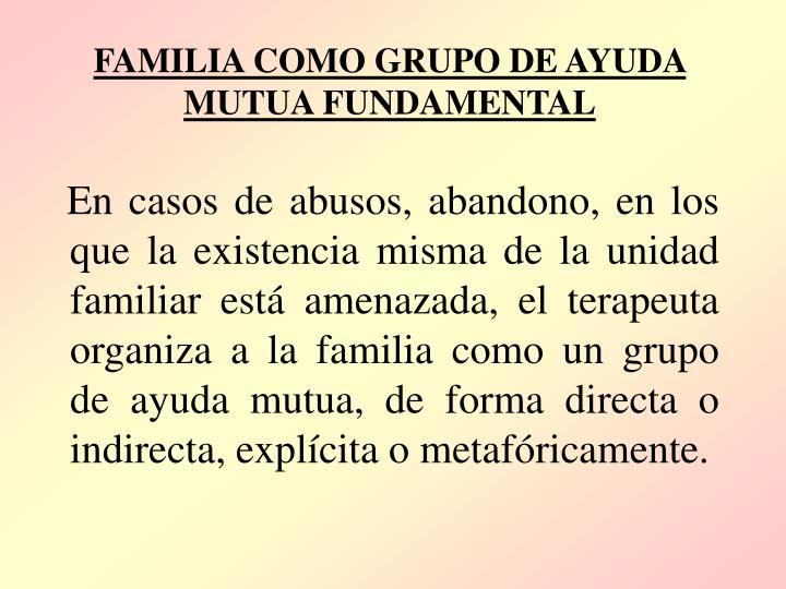 FAMILIA COMO GRUPO DE AYUDA MUTUA FUNDAMENTAL