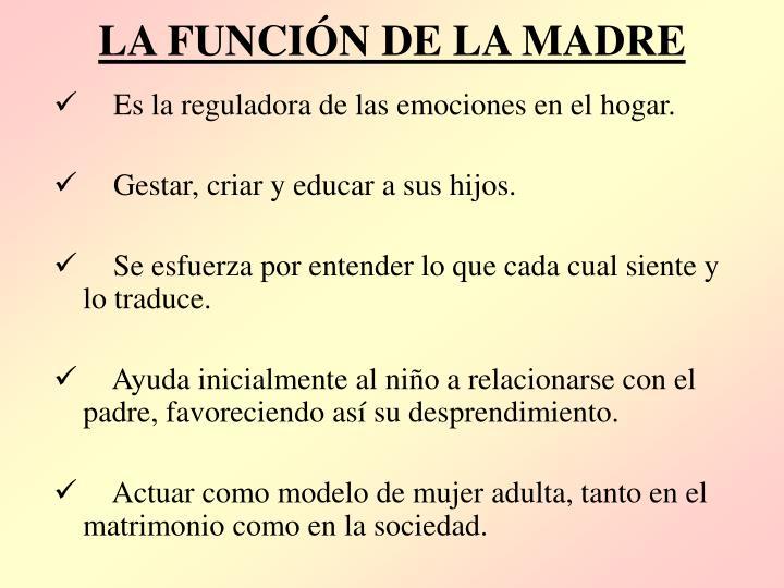 LA FUNCIÓN DE LA MADRE