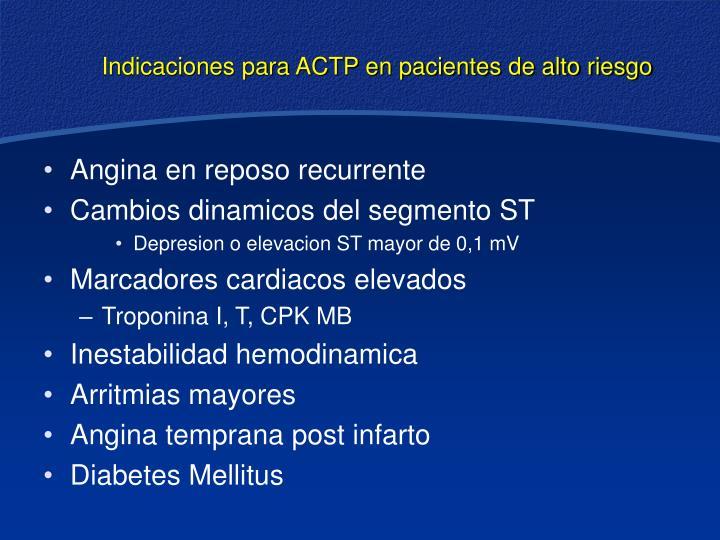 Indicaciones para ACTP en pacientes de alto riesgo
