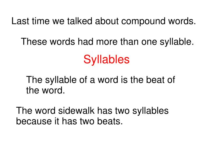 Last time we talked about compound words.