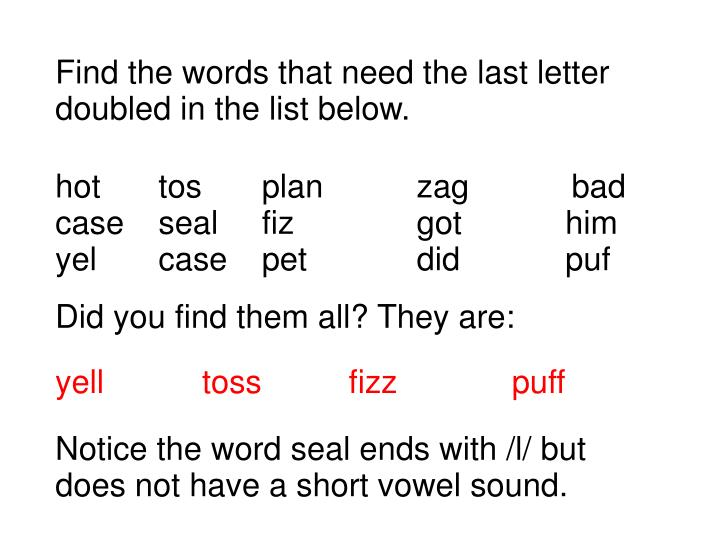 Find the words that need the last letter doubled in the list below.