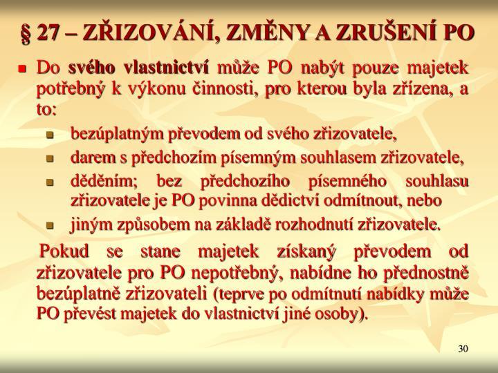 § 27 – ZŘIZOVÁNÍ, ZMĚNY A ZRUŠENÍ PO