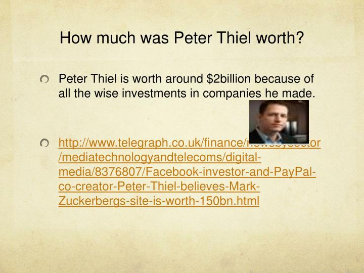 How much was Peter Thiel worth?