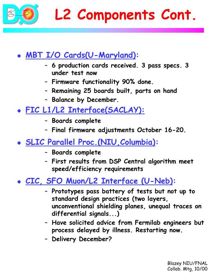 L2 Components Cont.