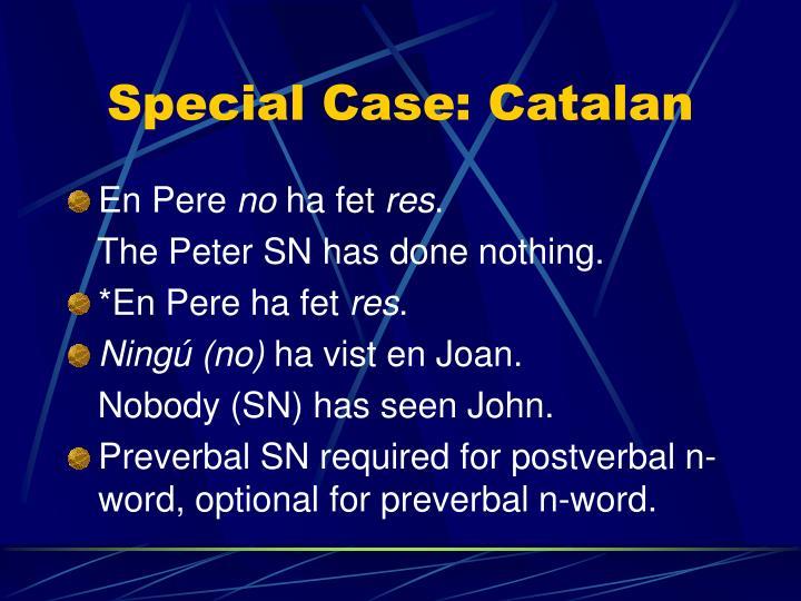 Special Case: Catalan