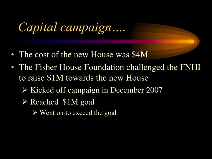 Capital campaign….