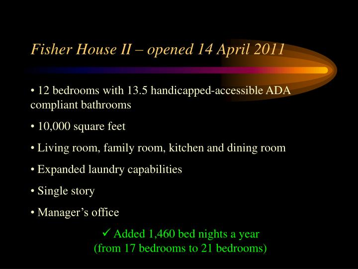 Fisher House II – opened 14 April 2011