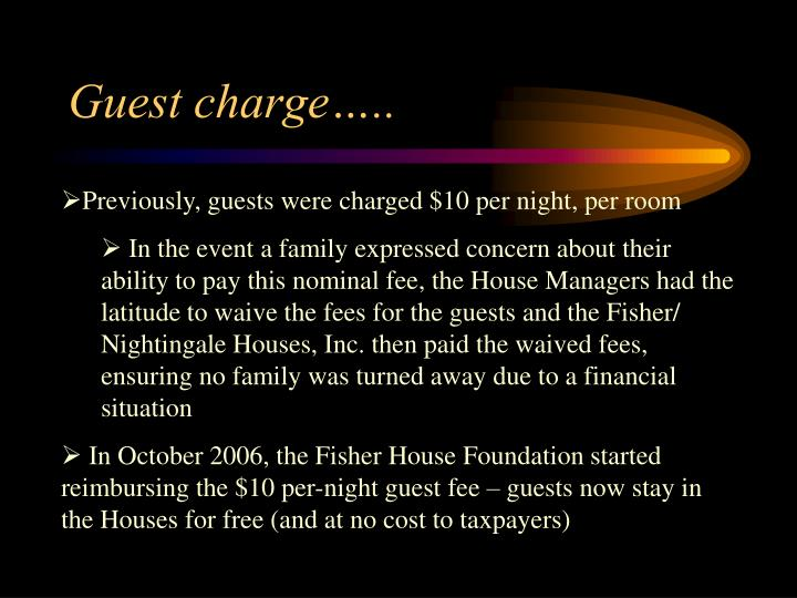 Guest charge…..
