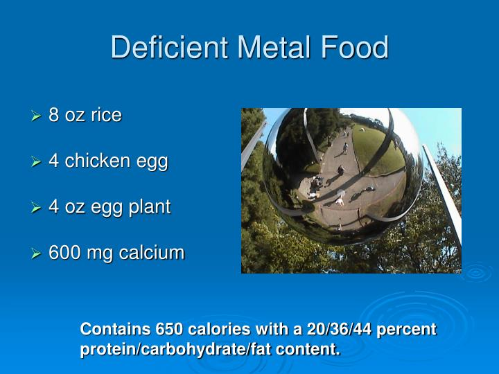 Deficient Metal Food