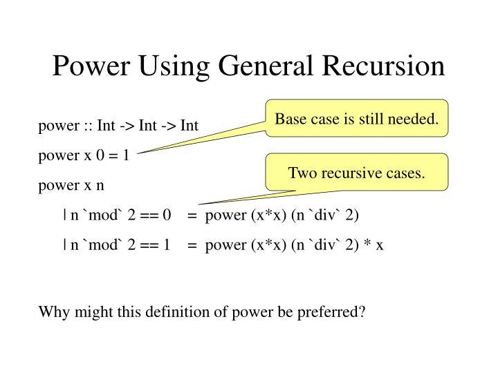 Power Using General Recursion