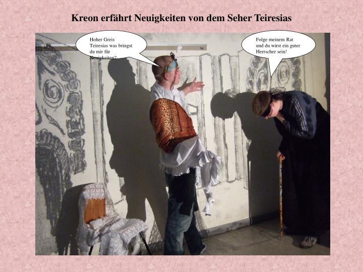 Kreon erfährt Neuigkeiten von dem Seher Teiresias