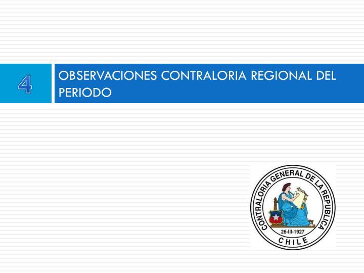 OBSERVACIONES CONTRALORIA REGIONAL DEL PERIODO