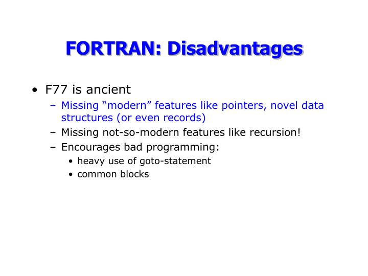 F77 is ancient