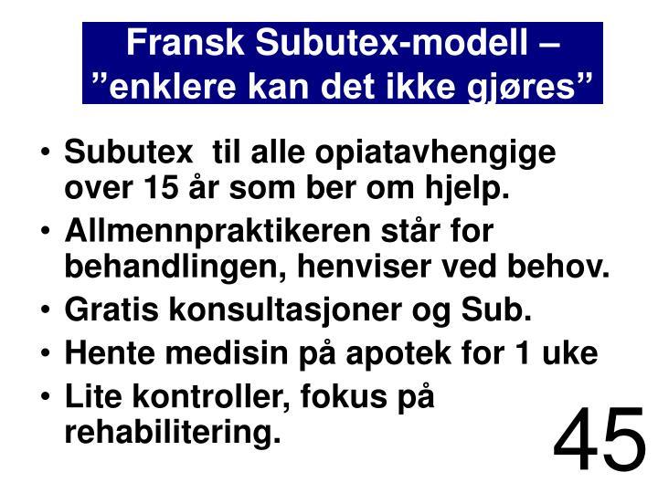 """Fransk Subutex-modell – """"enklere kan det ikke gjøres"""""""