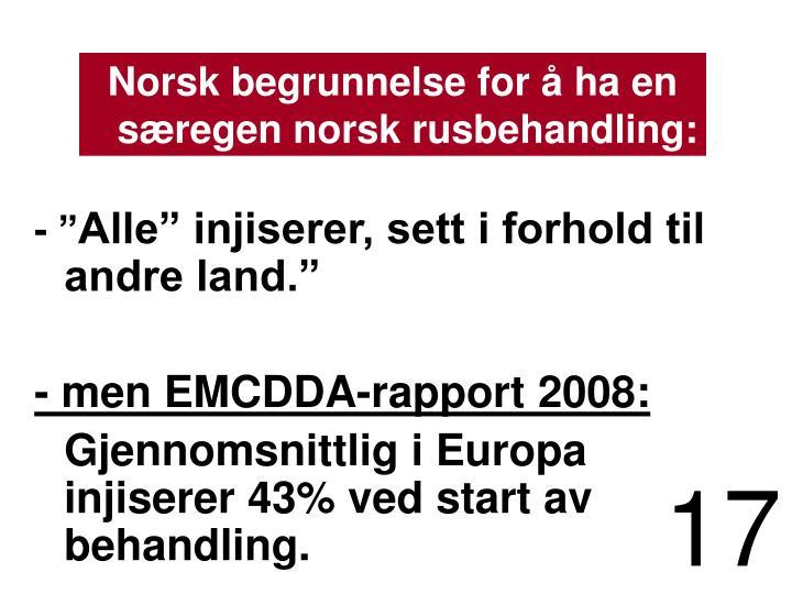 Norsk begrunnelse for å ha en særegen norsk rusbehandling: