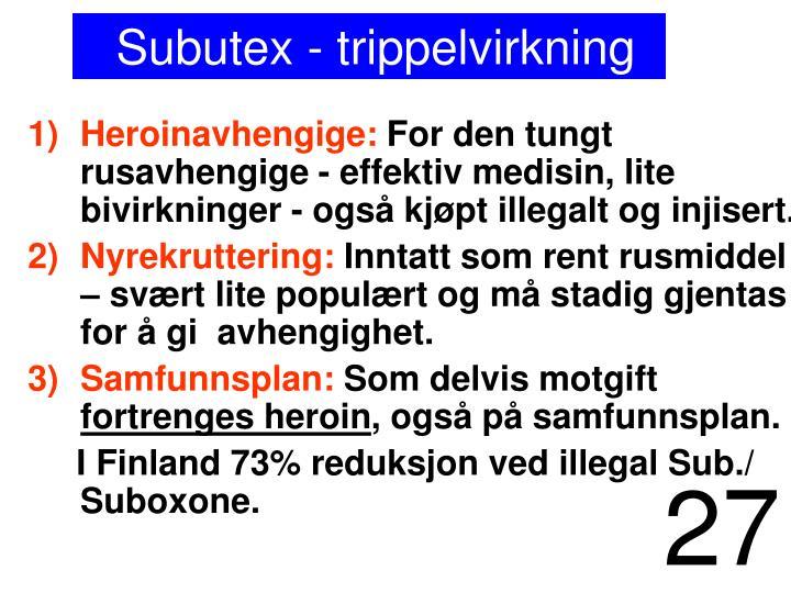 Subutex - trippelvirkning