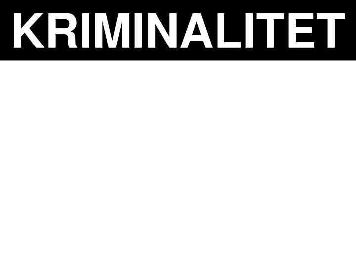 KRIMINALITET