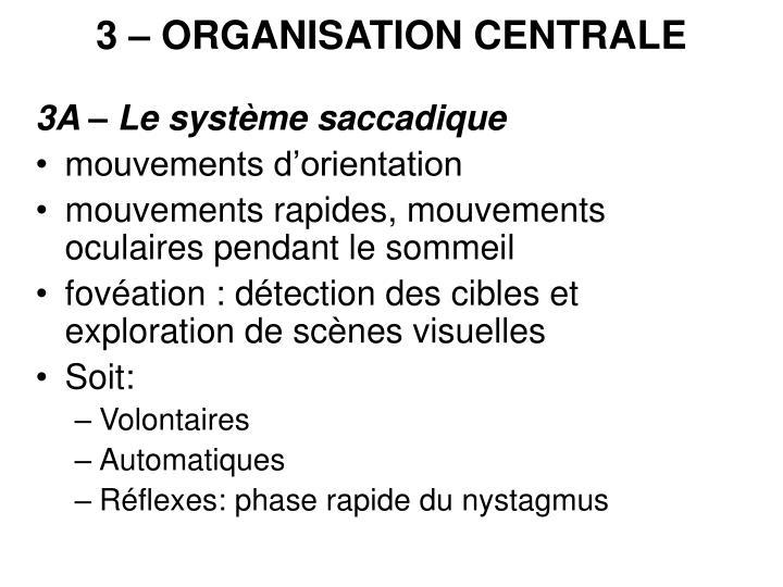 3 – ORGANISATION CENTRALE