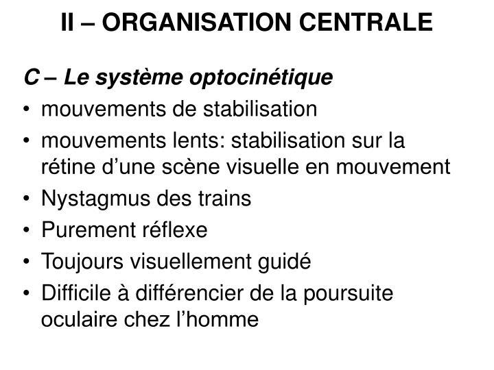 II – ORGANISATION CENTRALE