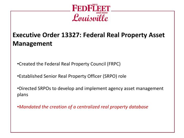 Executive Order 13327: Federal Real Property Asset Management