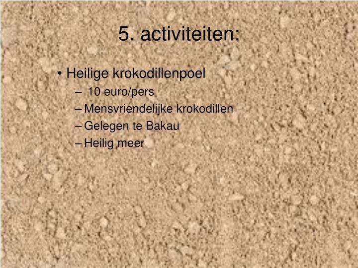 5. activiteiten: