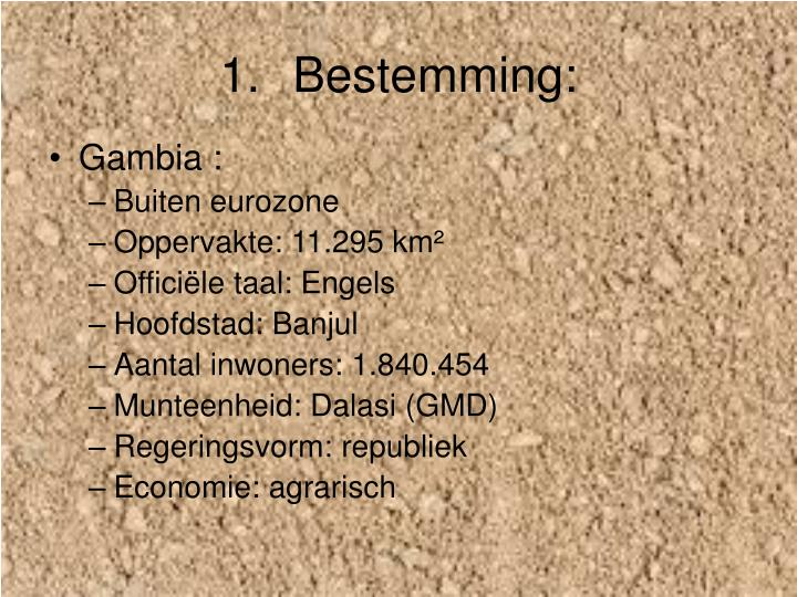 Bestemming: