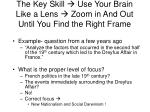 the key skill use your brain like a lens zoom in and out until you find the right frame