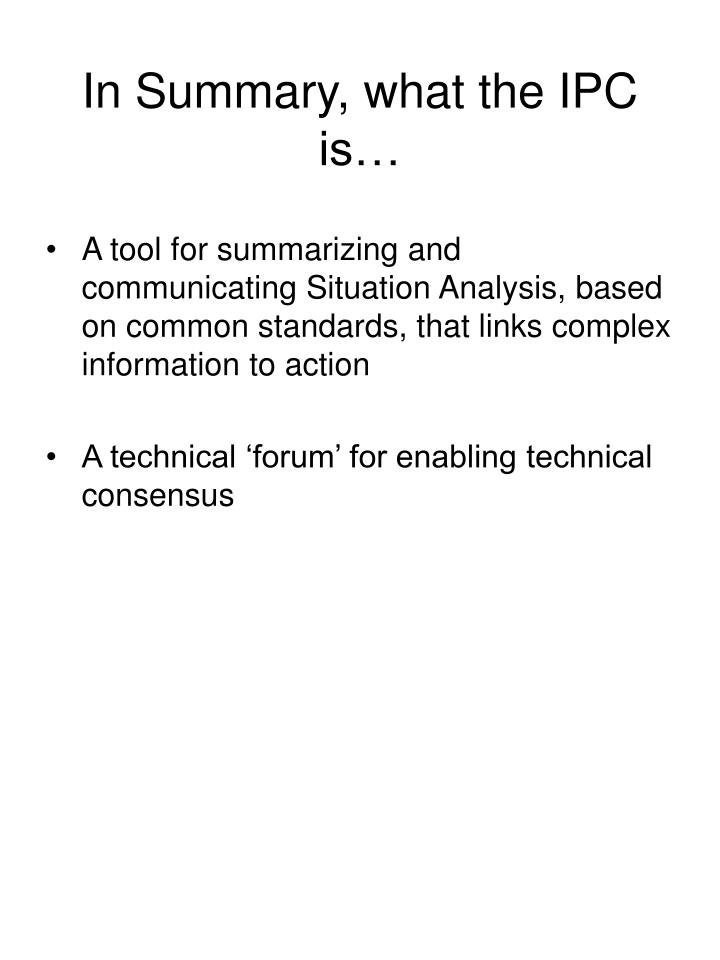 In Summary, what the IPC is…
